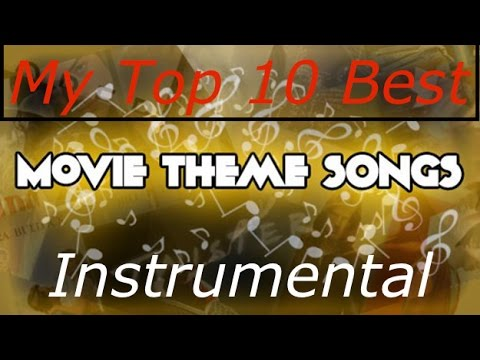 my top 10 best instrumental movie theme songs youtube. Black Bedroom Furniture Sets. Home Design Ideas