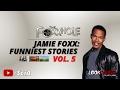 Jamie Foxx: Funniest Stories Vol. 5 | Best of Foxxhole Radio