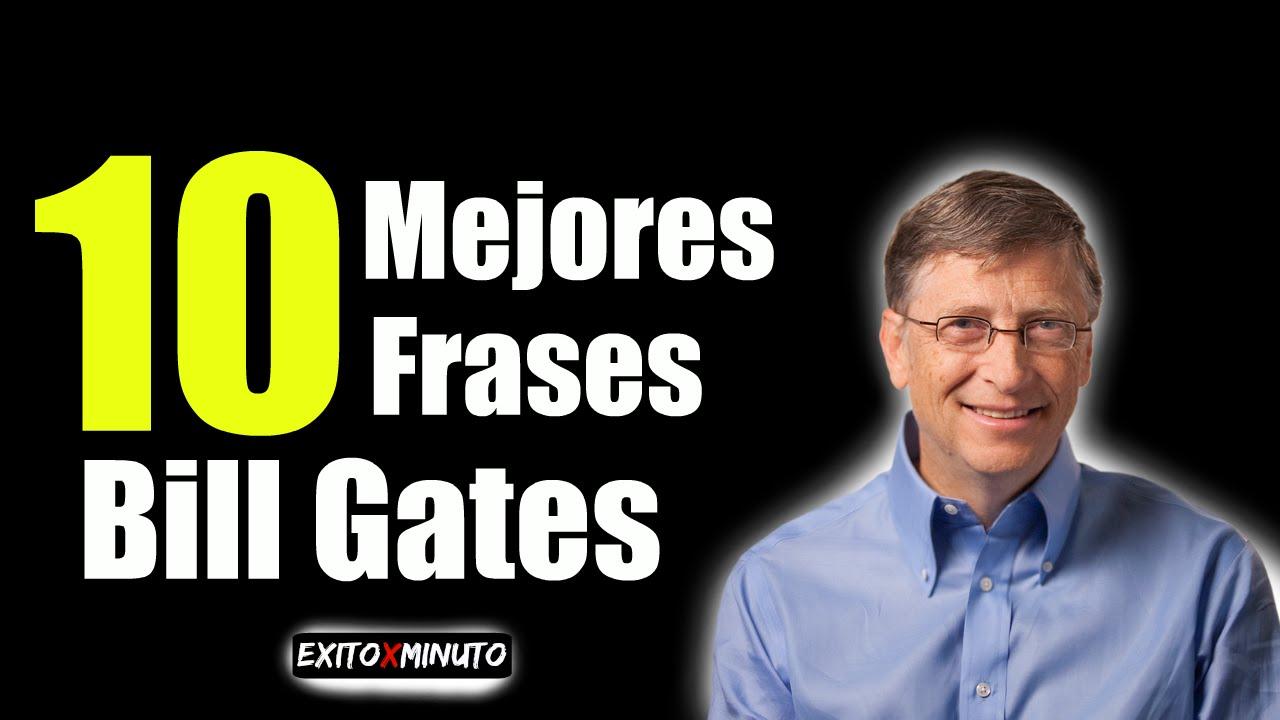 Las 10 Mejores Frases De Bill Gates Motivación