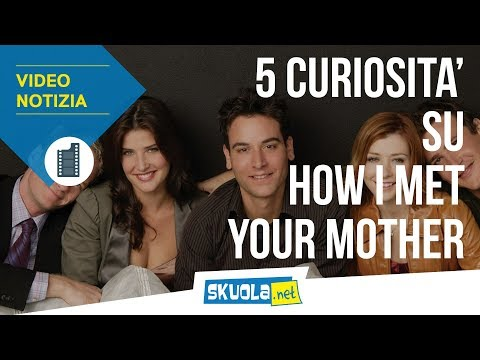 How I Met Your Mother: 5 curiosità che ignoravi!