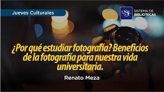¿Por qué estudiar fotografía? Beneficios de la fotografía para nuestra vida universitaria