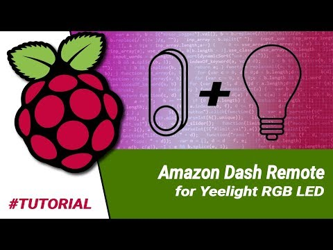 Raspberry Pi: Amazon Dash Remote For Yeelight Smart RGB Lightbulb