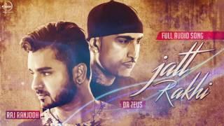 Jatt Raakhi (Full Audio Song)   Raj Ranjodh   Punjabi Song Collection   Speed Punjabi