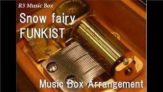 Snow Fairy/funkist Music Box Anime
