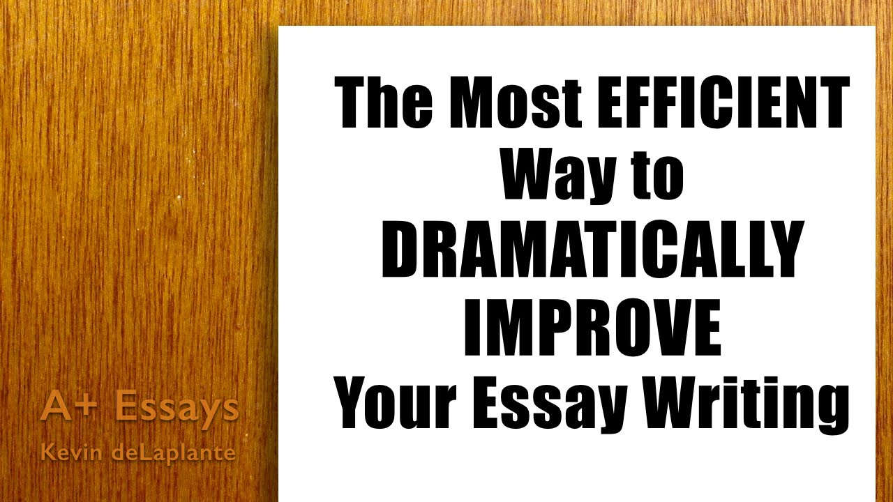 the most efficient way to improve your essay writing  youtube