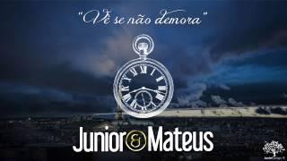 Junior e Mateus - Vê se não demora