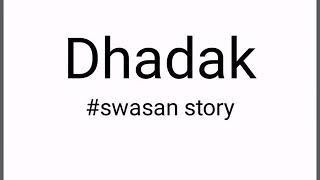 Video Dhadak: swasan  story download MP3, 3GP, MP4, WEBM, AVI, FLV September 2018