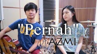 Download Mp3 Pernah - Azmi | By Nadia & Yoseph  Ny Cover