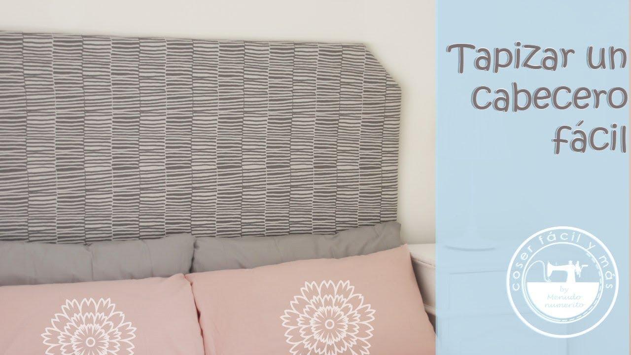 Tapizar un cabecero de cama ideas para decorar youtube - Decorar cabeceros de cama ...