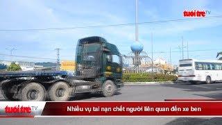 Nhiều vụ tai nạn chết người liên quan đến xe ben | Truyền Hình - Báo Tuổi Trẻ