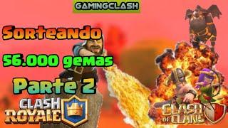 Sorteando 56.000 gemas parte 2-Clash Royale- Clash Of Clans- Gaming Clash