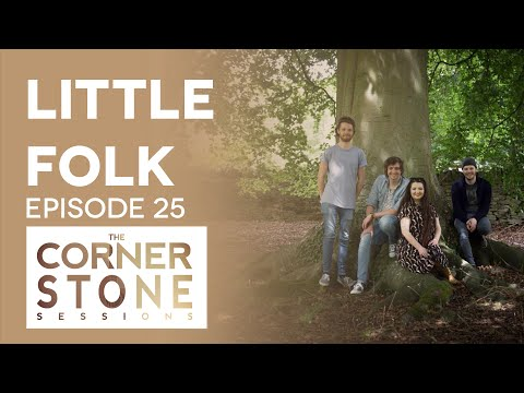 Little Folk | Cornerstone Sessions #25