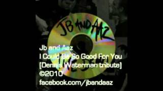 Jb and Aaz - I Could Be So Good For You [Dennis Waterman tribute]