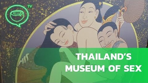 Thailand's Museum of Sex | Coconuts TV