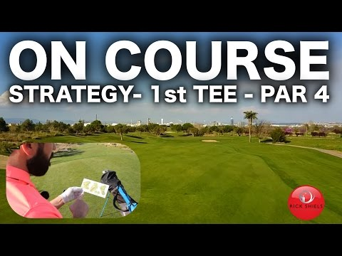 GOLF COURSE STRATEGY - 1st TEE - PAR 4