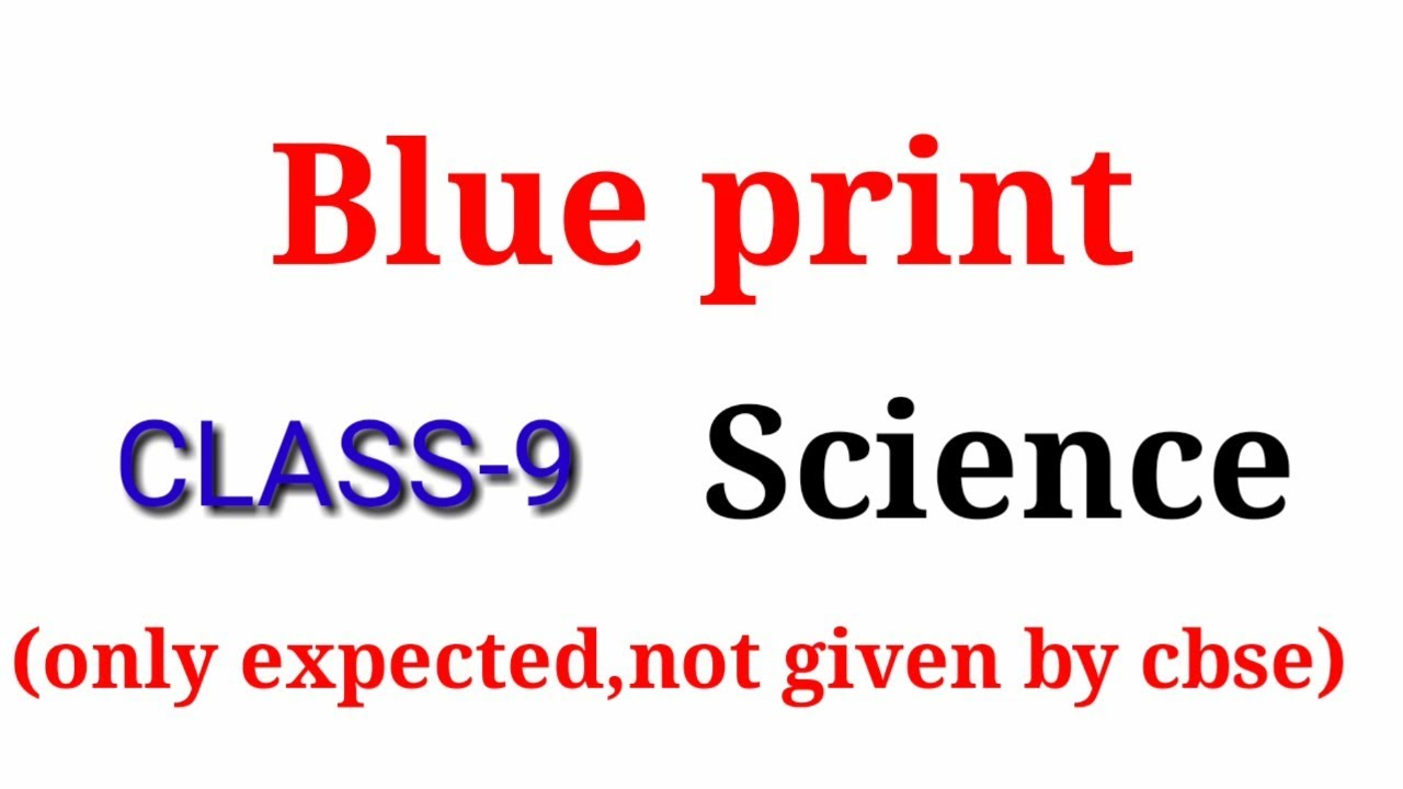 Blue print of science class 9 cbse board youtube blue print of science class 9 cbse board malvernweather Gallery