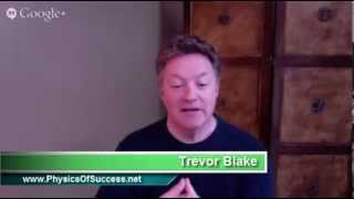 "Why ""The Physics of Success?"" (with Trevor Blake)"