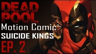 Deadpool Motion Comic : Suicide Kings ep. 2
