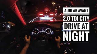 Audi A6 Avant 2.0 TDI Ultra (2017) - POV City Drive at night