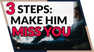 How To Make Him Miss You (3 Steps To Get Him Addicted!)