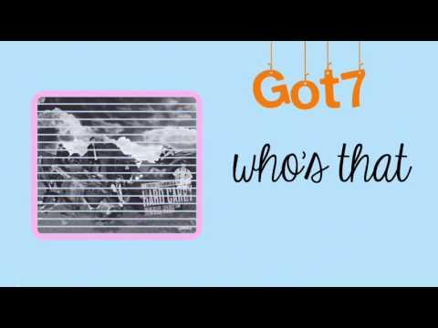 Got7 — Who's That Lyrics [Han/Rom/Eng]