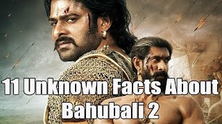 11 Unknown Facts About Bahubali 2 revealed by Director S. S. Rajamouli