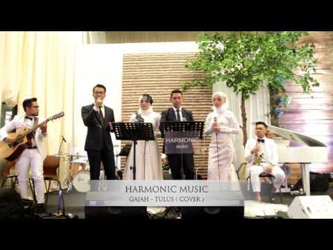 Gajah - Tulus ( Cover ) - Harmonic Music Bandung - Wedding Music Bandung