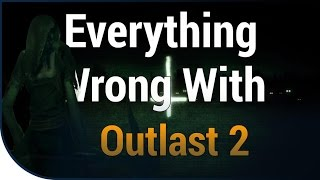 GAME SINS | Everything Wrong With Outlast 2