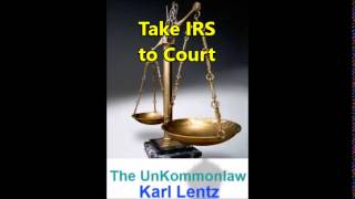 051 - Karl Lentz - Take IRS to Court