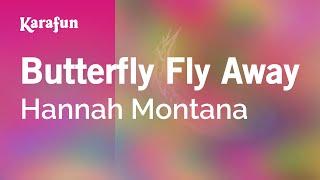 Download Butterfly Fly Away - Hannah Montana | Karaoke Version | KaraFun