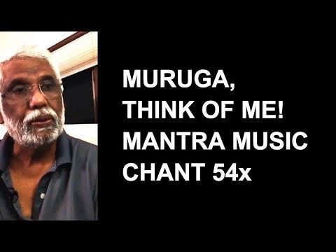 Muruga, Think Of Me! Mantra Music Chant 54x
