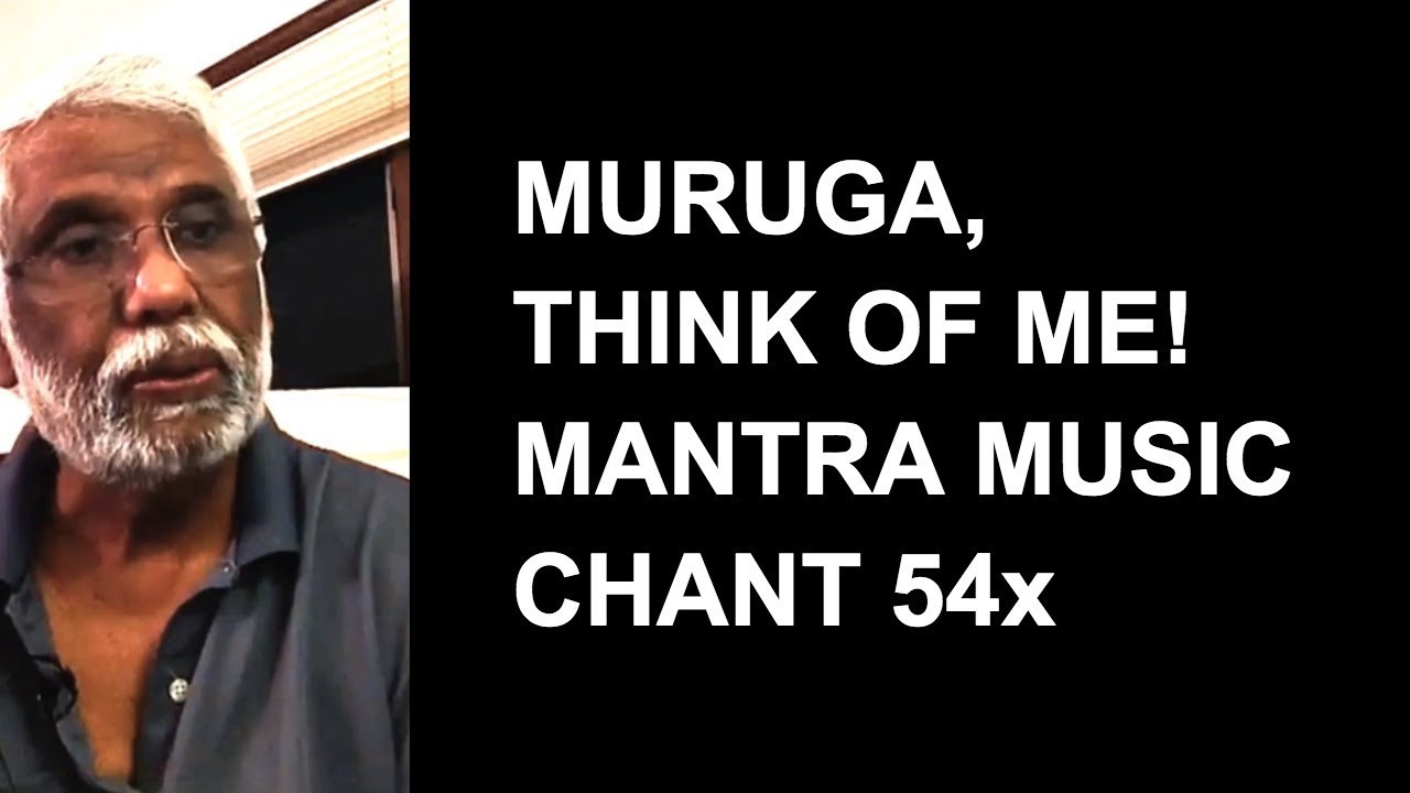 Muruga, Think of Me! Mantra Music Chant 54x