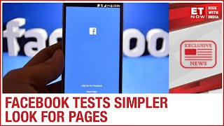 Facebook to get a makeover; tests a simpler look and new designs for Facebook pages