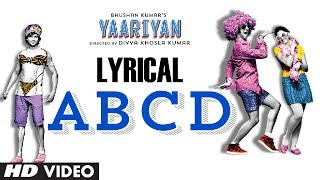 Yaariyan ABCD Feat. YO YO Honey Singh Full Song (Lyrical) | Himansh Kohli, Rakul Preet