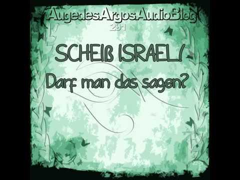 SCHEIß ISRAEL! Darf man das sagen ? Ein Israelit klärt auf