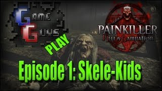 Game Guys Play: Painkiller Hell and Damnation Episode 1