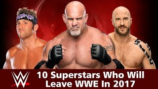 Top 10 Superstars Who Will Leave WWE In 2017