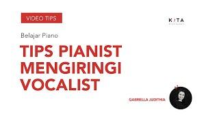 Belajar Piano : Tips Mengiringi Seorang Penyanyi - Gabriella Judithia