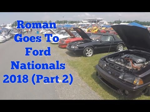 Roman Goes To Ford Nationals 2018 (Part 2)