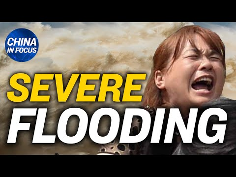 Severe flooding in China; China blankets pandemic; Forced demolition reaches high class society