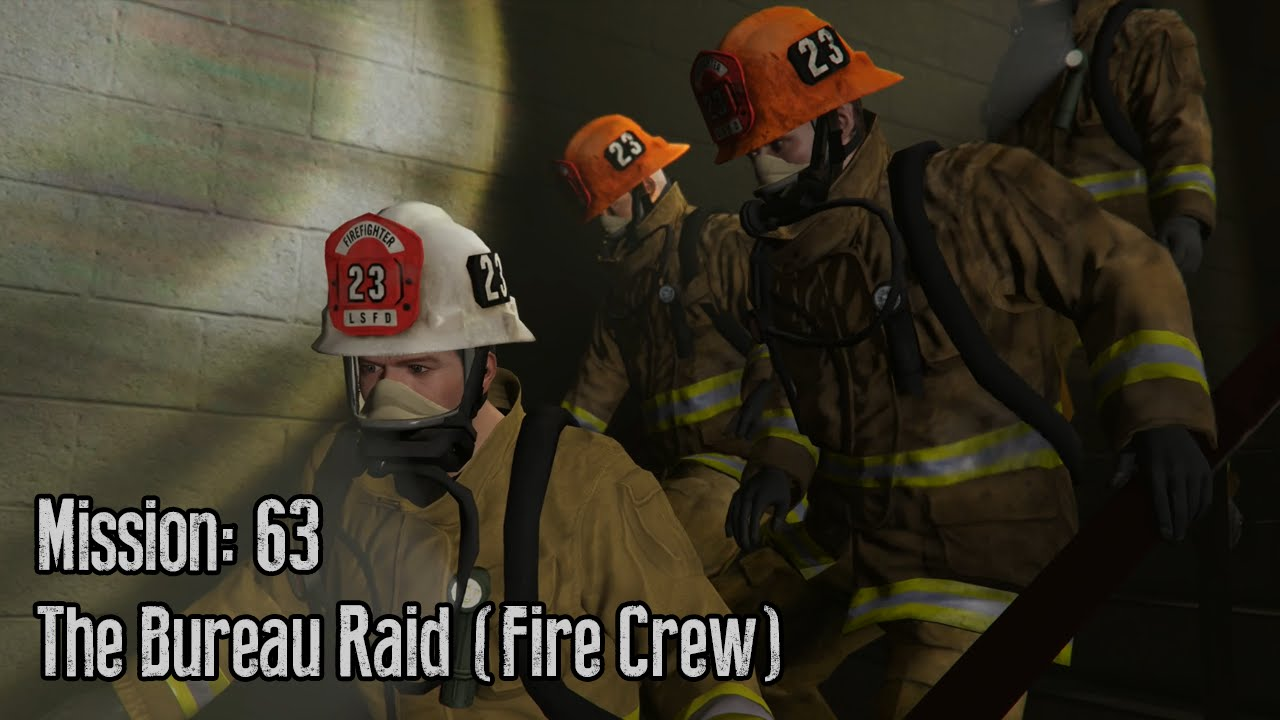 Gta 5 mission 63 the bureau raid fire crew youtube for Bureau raid crew