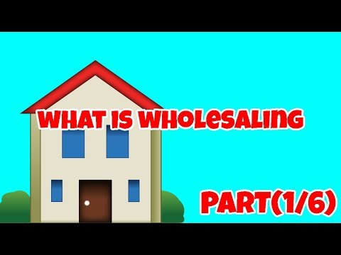 Real Estate Investing Series - What is Wholesaling (Part 1/6)