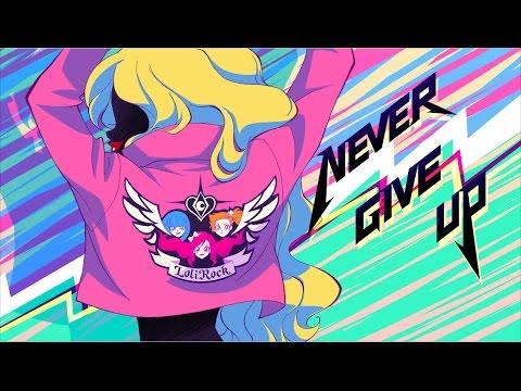 Never Give Up  Music   LoliRock