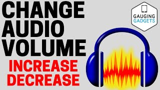 Increase and Decrease Volume of Audio Files with Audacity - Free