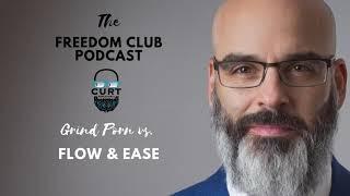 Grind Porn vs. Flow and Ease