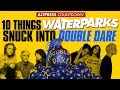 10 Things Waterparks Snuck Into 'Double Dare' That You Probably Missed!