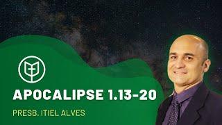 Apocalipse 1.13-20 | Igreja Presbiteriana do Catolé