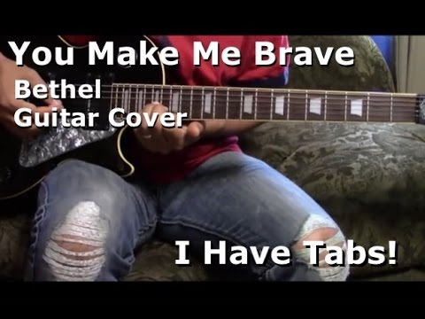 You Make Me Brave by Bethel Music - Lead Guitar - I HAVE TAB!! - YouTube