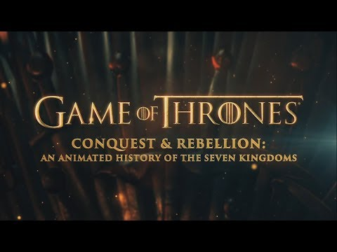 Game Of Thrones Conquest And Rebellion: An Animated History of the Seven Kingdoms (with subtitles)