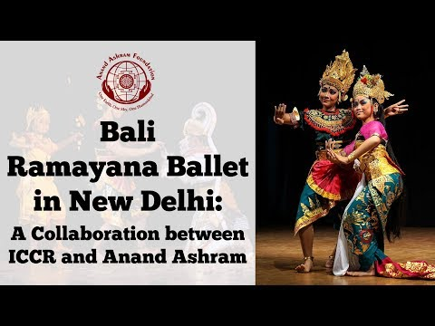 BALI RAMAYANA BALLET in New Delhi: A Collaboration between ICCR and Anand Ashram